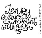 i enjoy every moment with you ... | Shutterstock .eps vector #794721562