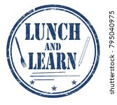 lunch and learn grunge rubber... | Shutterstock .eps vector #795040975