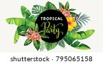 tropical party invitation with... | Shutterstock .eps vector #795065158
