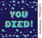 vector you died phrase in pixel ... | Shutterstock .eps vector #795218272