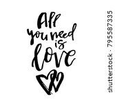 all you need is love   happy... | Shutterstock .eps vector #795587335