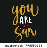 you are my sun. love valentine... | Shutterstock .eps vector #795590158