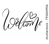 welcome brush lettering style... | Shutterstock .eps vector #795604906