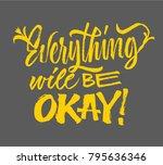 everything will be okey  ... | Shutterstock .eps vector #795636346