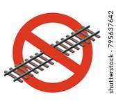 prohibition of railway. strict... | Shutterstock .eps vector #795637642