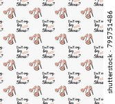 fashion pattern with do not cry ... | Shutterstock .eps vector #795751486