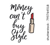money can't buy style. fashion... | Shutterstock .eps vector #795764518