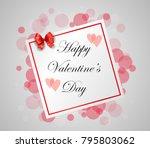 happy valentines day hand... | Shutterstock .eps vector #795803062