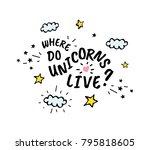 where do unicorns live. vector... | Shutterstock .eps vector #795818605