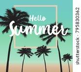 hello summer card and summer... | Shutterstock .eps vector #795830362