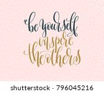 be yourself inspire the others  ... | Shutterstock . vector #796045216