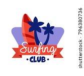 surfing club logo  retro badge... | Shutterstock .eps vector #796380736