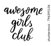 awesome girls club. | Shutterstock .eps vector #796395136