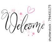 welcome brush lettering style... | Shutterstock .eps vector #796431175