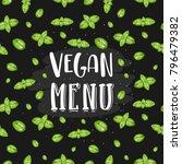 vegan menu lettering. basil... | Shutterstock .eps vector #796479382