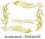 golden vintage frame  floral... | Shutterstock .eps vector #796533145