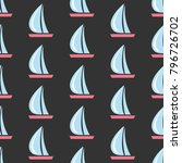 seamless pattern with sail... | Shutterstock .eps vector #796726702