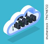 isometric 3d illustration cloud ... | Shutterstock . vector #796748722