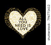 all you need is love quote with ...   Shutterstock .eps vector #796771612
