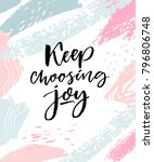 keep choosing joy. positive... | Shutterstock .eps vector #796806748