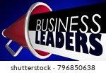 business leaders megaphone... | Shutterstock . vector #796850638