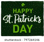 happy st. patrick's day.... | Shutterstock .eps vector #797264146