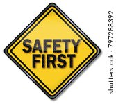 sign safety first at work | Shutterstock . vector #797288392