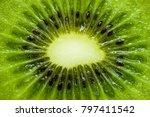 kiwi texture  sliced juicy... | Shutterstock . vector #797411542