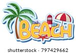 font design with word beach... | Shutterstock .eps vector #797429662