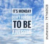 monday inspirational greeting   ... | Shutterstock . vector #797460028