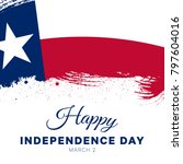 happy independence day of texas ... | Shutterstock .eps vector #797604016