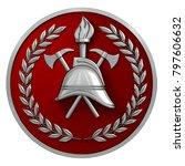 3d illustration. fireman badge. ... | Shutterstock . vector #797606632