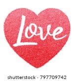 red glitter make letter love... | Shutterstock . vector #797709742