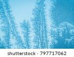frosty cyan blue window with... | Shutterstock . vector #797717062