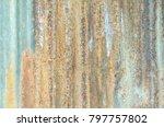 zinc rust closeup  metal rust... | Shutterstock . vector #797757802