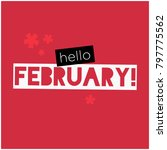 hello february written in... | Shutterstock .eps vector #797775562