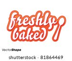 'special freshly baked food... | Shutterstock .eps vector #81864469