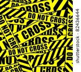 do not cross inscription tape... | Shutterstock .eps vector #82436644