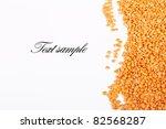 orange lentil beans on white... | Shutterstock . vector #82568287