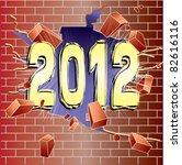 new year 2012 breaking through...   Shutterstock .eps vector #82616116