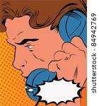 pop art man talking on the... | Shutterstock .eps vector #84942769