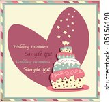 wedding invitation with a cake | Shutterstock .eps vector #85156198