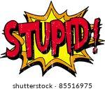 stupid | Shutterstock .eps vector #85516975