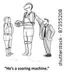 """he's a scoring machine.""   Shutterstock . vector #87355208"