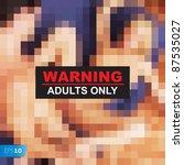 Adult +18 warning xxx vector eps10 image - stock vector