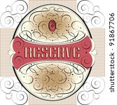 ornate reserve label with hand... | Shutterstock .eps vector #91867706
