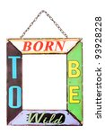 vintage frame with born to be... | Shutterstock . vector #93928228