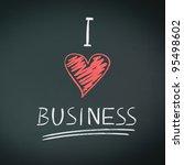 i love business. handwritten... | Shutterstock . vector #95498602