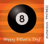 Bright billiard ball Happy Father's Day card in vector format. - stock vector
