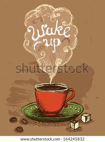 good morning  wake up coffee